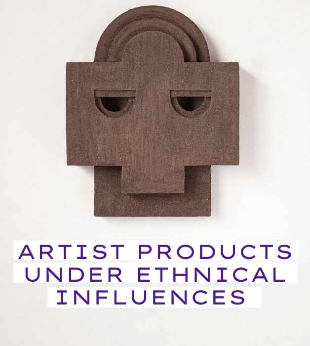 Artist products under ethnical influences