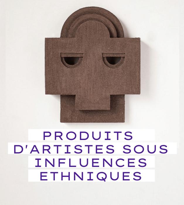 Produits d'artistes sous influences ethniques